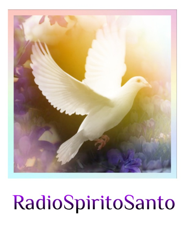 Radio Spirito Santo Holly Spirit Jesus Gesù